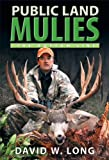 img - for Public Land Mulies: The Bottom Line book / textbook / text book