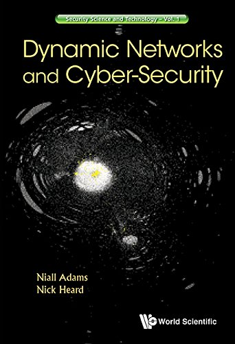 Dynamic Networks and Cyber-Security (Security Science and Technology Book 1)
