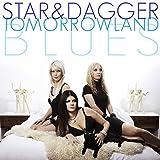Tomorrowland Blues by Star & Dagger (2013-07-23)