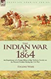 The Indian War Of 1864, Eugene Ware, 1846777097