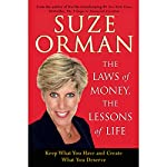 The Laws of Money, The Lessons of Life: Keep What You Have and Create What You Deserve | Suze Orman