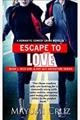 Escape to Love : A Romantic Comedy Crime Novella: Book 1, Rich Girl, Hot Guy Adventure Series
