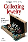 Secrets to Collecting Jewelry, Leigh Leshner, 0896891801