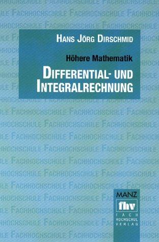 Höhere Mathematik, Differentialrechnung und Integralrechnung