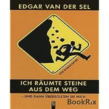 Ich räumte Steine aus dem Weg...: ... und dann überrollten sie mich. (German Edition)