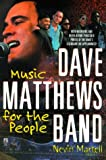 The Dave Matthews Band, Nevin Martell, 0671035444