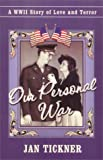 Our Personal War, Jan Tickner, 1571683437