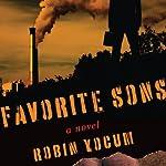 Favorite Sons: A Novel | Robin Yocum