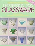 Depression-Era Glassware, K. J. Tordia and Carl F. Luckey, 0896891046