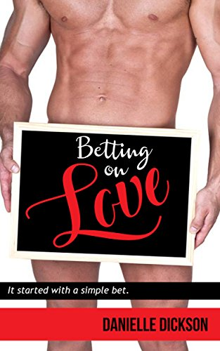 Betting On Love by [Dickson, Danielle]
