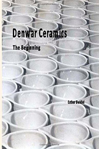 Denwar Ceramics: The Beginning