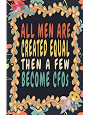 All Men Are Created Equal, then a few become CFOs: Funny Vintage CFO Notebook Journal Gift