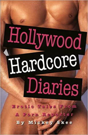 Book Hollywood Hardcore Diaries: Erotic Tales from a Porn Reporter