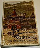 Mustang, The Forbidden Kingdom: Exploring a Lost Himalayan Land