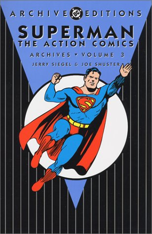 Heroes Archives Action (Superman: The Action Comics - Archives, Volume 3 (Archive Editions (Graphic Novels)))