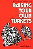 Raising Your Own Turkeys (A Garden Way publishing book)