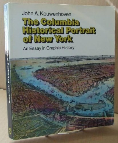 The Columbia Historical Portrait of New York; An Essay in Graphic History