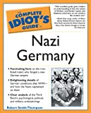The Complete Idiot's Guide® to Nazi Germany, Robert Smith Thompson, 0028644751