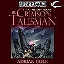 The Crimson Talisman: Eberron: War-Torn, Book 1 Audiobook by Adrian Cole Narrated by Fleet Cooper