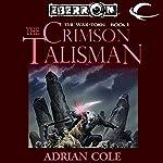 The Crimson Talisman: Eberron: War-Torn, Book 1 | Adrian Cole