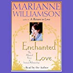 Enchanted Love | Marianne Williamson