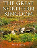 The Great Northern Kingdom, Wayne Lynch, 1550416170