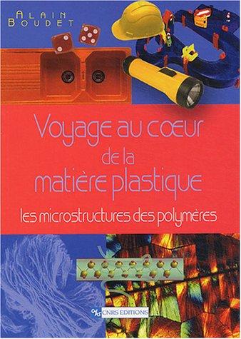 Télécharger Voyage au coeur de la matière plastique  pdf  de Alain ... 3477cb89d0f