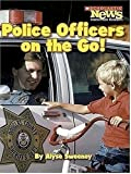 img - for Police Officers on the Go! (Scholastic News Nonfiction Readers: Community Helpers) book / textbook / text book