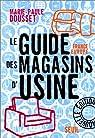 Le Guide des magasins d'usine : France-Europe, nouvelle édition par Dousset
