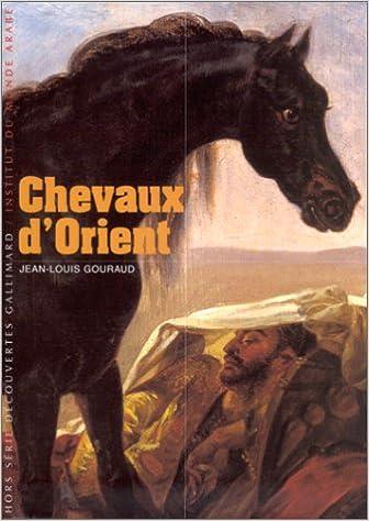 Amazon Fr Chevaux D Orient Jean Louis Gouraud Livres