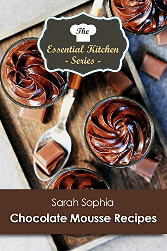 Chocolate Mousse Recipes (The Essential Kitchen Series Book 177)