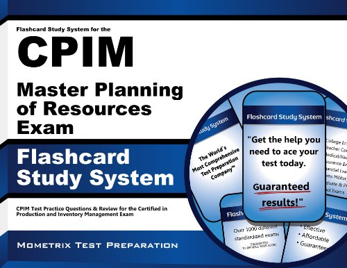 Flashcard Study System for the CPIM Master Planning of Resources Exam: CPIM Test Practice Questions & Review for the Certified in Production and Inventory Management Exam