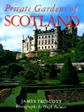 Front cover for the book Private Gardens of Scotland by James Truscott