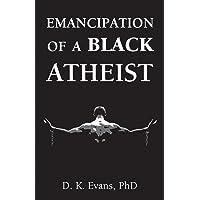 Emancipation of a Black Atheist