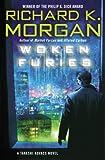 Woken Furies (Takeshi Kovacs Novels)