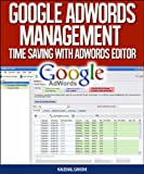 Google Adwords Management - Time Saving With Adwords Editor