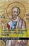 L'Apôtre Paul, esquisse d'une histoire de sa pensée par Sabatier