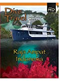 Dive Travel - Raja Ampat, Indonesia