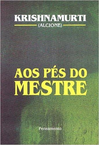 Aos Pés do Mestre - Vol. 1