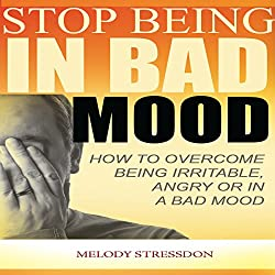 Stop Being in a Bad Mood