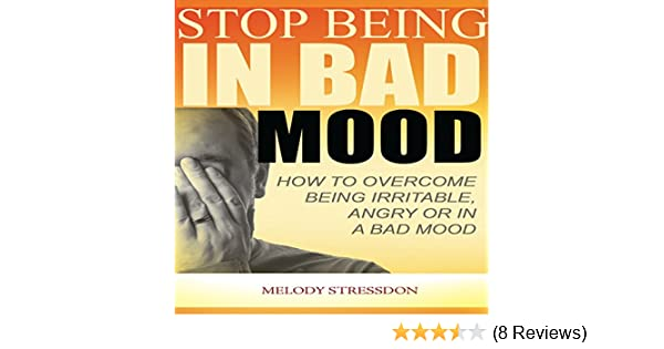 how to stop being in a bad mood