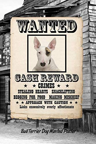 Bull Terrier Dog Wanted Poster: Blood Sugar Diet Diary journal log Notebook featuring 120 pages 6