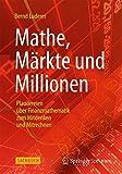 img - for Mathe, M??rkte und Millionen: Plaudereien ??ber Finanzmathematik zum Mitdenken und Mitrechnen by Bernd Luderer (2013-10-07) book / textbook / text book