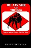 Be Aware of the Dog, Frank Newkirk, 1413748244