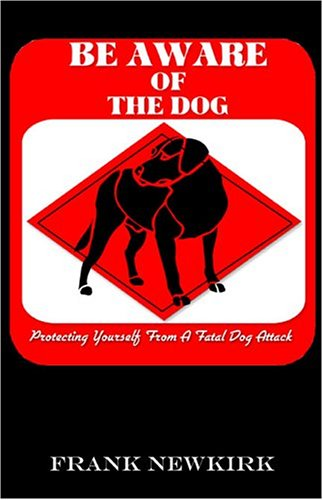 Be AWARE of the Dog: Protecting Yourself from a Fatal Dog Attack