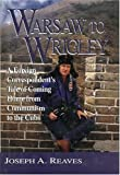 Warsaw to Wrigley, Joseph A. Reaves, 1888698071