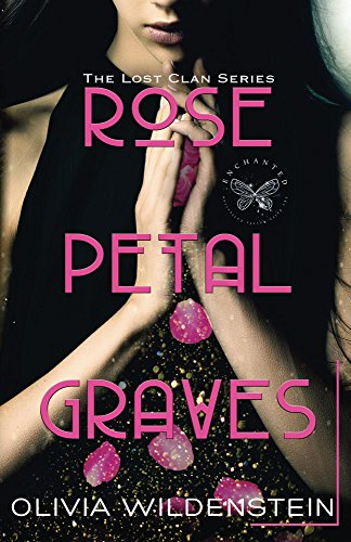 Rose Petal Graves - Part 1 by [Wildenstein, Olivia]
