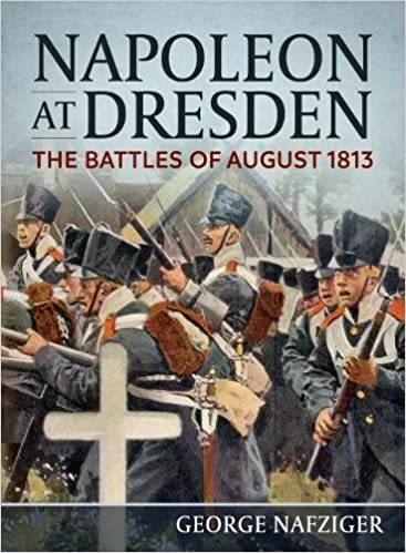 ?READ? Napoleon At Dresden: The Battles Of August 1813. cuadro bajas metodos ministro Durante