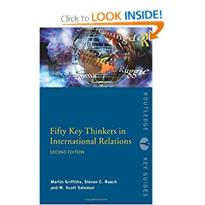 Fifty Key Thinkers in International Relations (Routledge Key Guides) Martin Griffiths