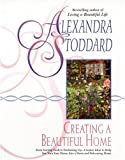 Creating a Beautiful Home, Alexandra Stoddard, 0380716240